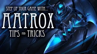 Aatrox Guide - Comprehensive Tips and Tricks - Step Up Your Game