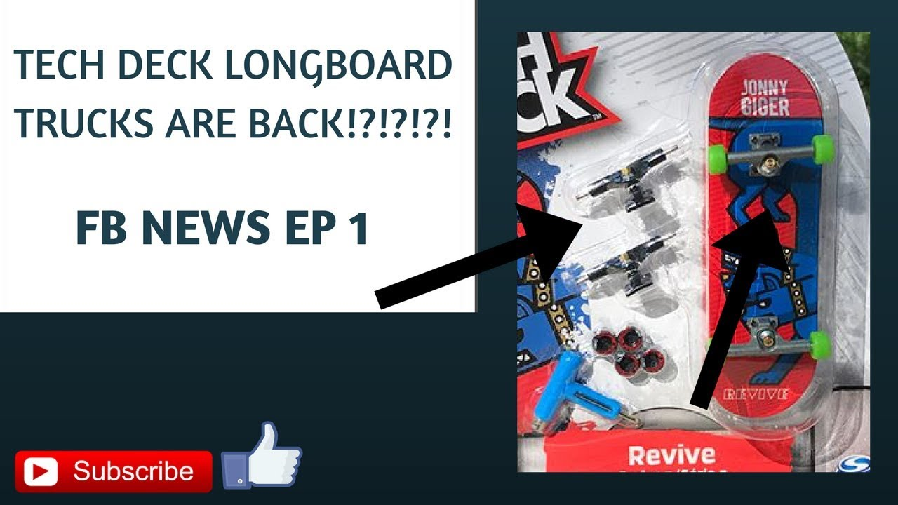 TECH DECK LONGBOARD TRUCKS ARE BACK!?!?!?!?! FB NEWS EP 1