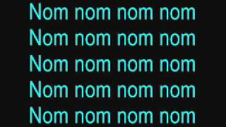 Nom nom song lyrics