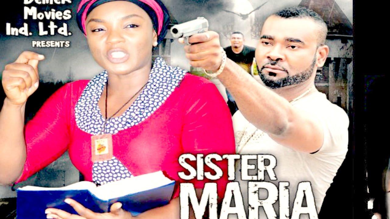 Download Sister Maria Season 4 - 2016 Latest Nigerian Nollywood Movie