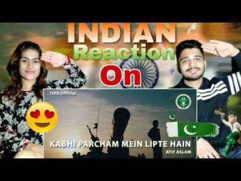 Indian Reaction On | Kabhi Parcham Me lipte Hai | ATIF ASLAM ISPR SONG REACTION |