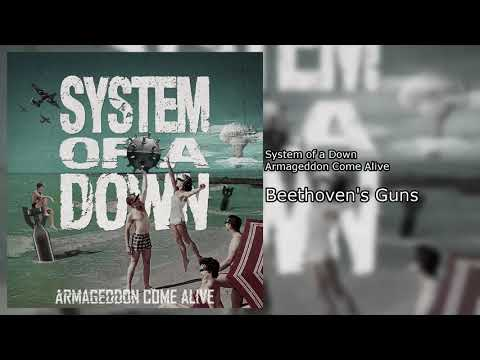 System of a Down - Beethoven's Guns [Details in Description]