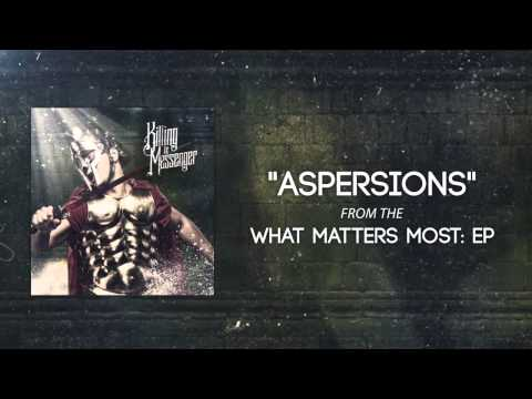 Killing The Messenger- Aspersions