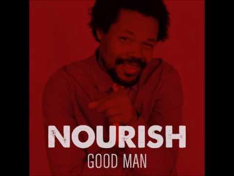 Nourish Good Man (Official Video)