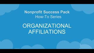 NPSP How-To Series: Add Organizational Affiliations