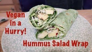 Vegan in a Hurry - Hummus Salad Wrap