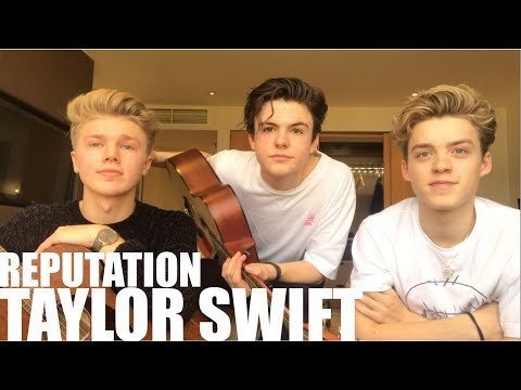 Taylor Swift Reputation (Mashup Cover by New Hope Club)