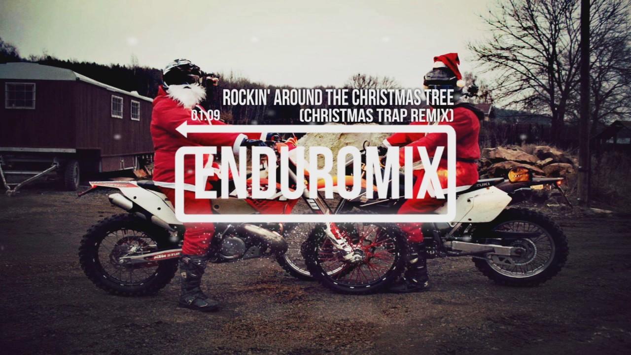 Rockin' Around The Christmas Tree (Christmas Trap Remix) ft ...
