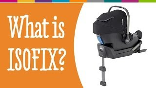 What are ISOFIX car seats? A handy guide.   Kiddicare