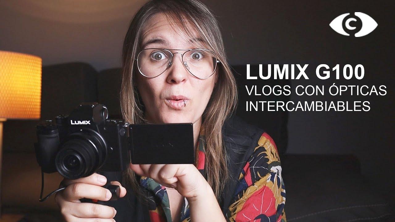 Lumix G100. VLOGS CON OPTICAS INTERCAMBIABLES