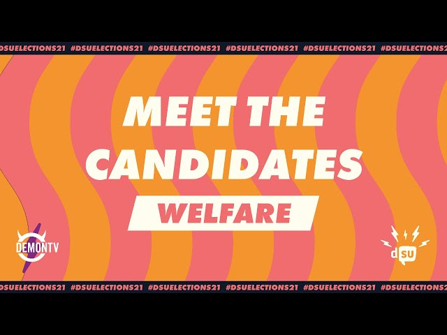 Meet the Candidates: Welfare Executive | #DSUElections21