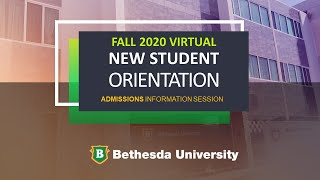 Bethesda Univ. Fall 2020 / ADMISSION INFORMATION SESSION