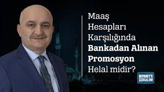 Maaş Hesapları Karşılığında Bankadan Alınan Promosyon Helal midir?