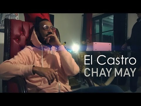 El Castro : CHAY MAY ( besotrra  )