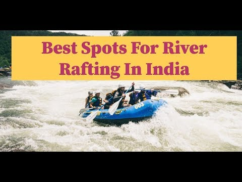 Top 14 Places To Go For River Rafting In India