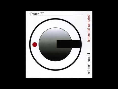 Robert Hood – Internal Empire   Tresor