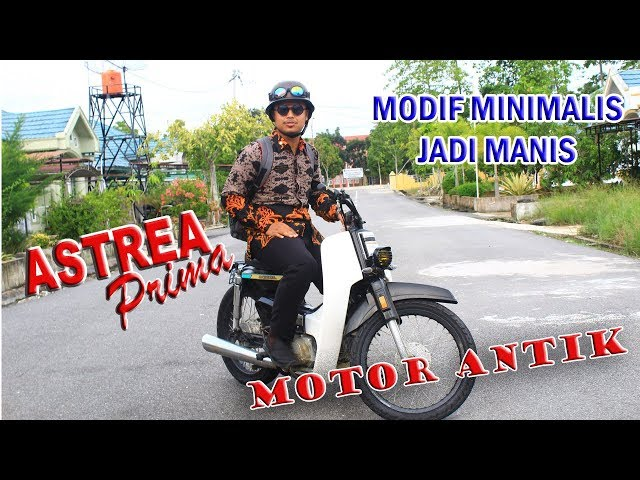 Kreatif !!!  Astrea Prima 90-an Modifikasi Minimalis Jadi Motor Antik | By : Ahmad Yanwar Siregar