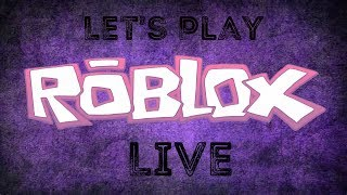 Come Join us | Let's Play Some Roblox (LIVESTREAM) #71