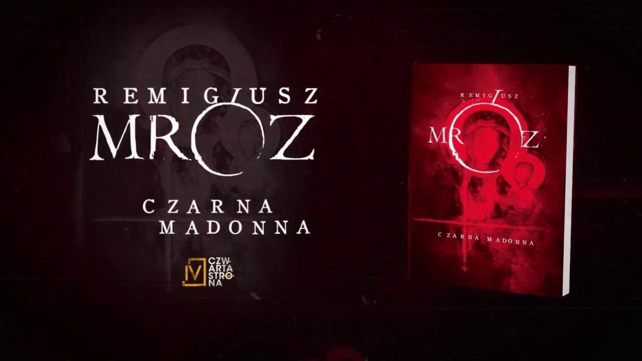 Czarna Madonna - Remigiusz Mróz