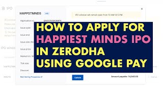 How to Apply for Happiest Minds IPO in Zerodha Using Google Pay