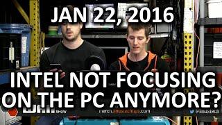 The WAN Show - Intel No Longer Focusing on PCs...?? - Jan 22, 2016