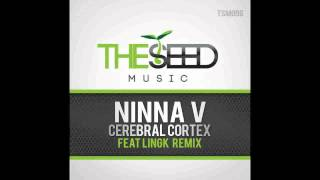 Ninna V Cerebral Cortex (Original Mix) *November 6th*
