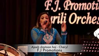 Ajeeb dastaan hai   Cheryl Mangal With Surili Orchestra FJPromotions