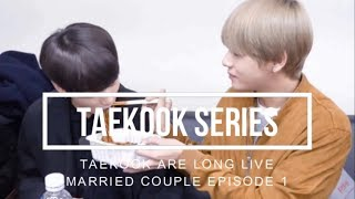 Taekook are long live married couple episode 1 (Taekook series)