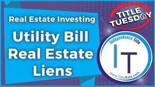 Real Estate Investing   Utility Bill Real Estate Liens [E-117]