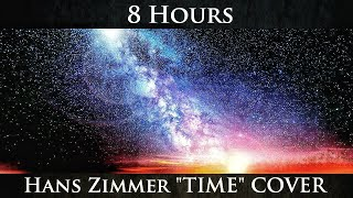 ★ 8 hours Hans Zimmer Time Cover ★ meditation music ★ Sleep ★ Study ★ Soothe a baby ★ Relaxing music