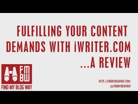 Fulfilling Your Content Demands With iWriter.com - A Review