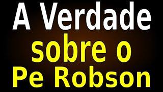 A VERDADE SOBRE O PADRE ROBSON