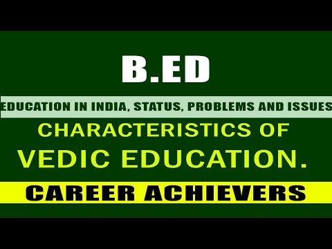 CHARACTERISTICS OF VEDIC SYSTEM OF EDUCATION.