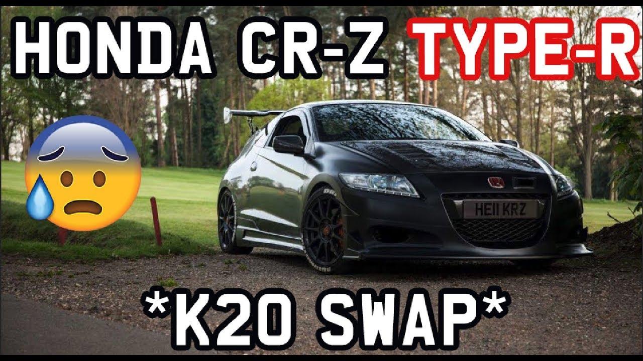 HONDA CR-Z TYPE R *K20 SWAP* *EUROPE'S FIRST EVER* - YouTube