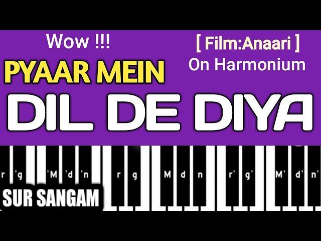 Pyar Me Dil De Diya | Anari | Harmomium Lesson | Sur Sangam Video HD | Diwani Main Diwani