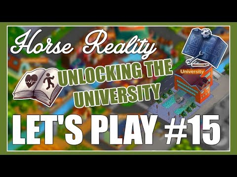 Unlocking The University - Horse Reality (Let's Play #15)