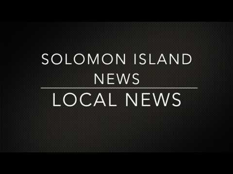 07/AUG/2017 Solomon Islands local news
