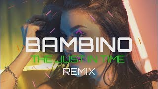 Exelent - Bambino (The Just In Time Remix)