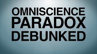 Omniscience Paradox Debunked