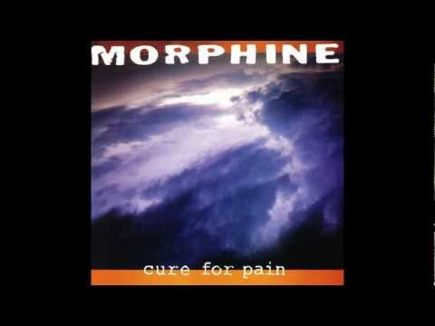 Morphine - Cure for pain (Album Version)