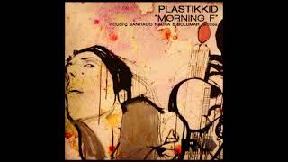 "PLASTIKKID  ""MORNING F""  (SANTIAGO NAURA REMIX) [RLM018]"