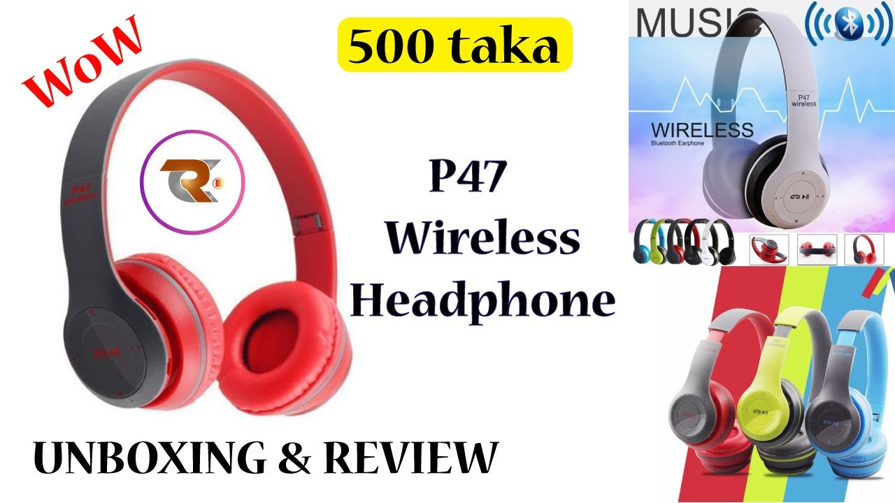 Best Budget Wireless Headphone Under 500tk P47 Wireless Headphone Unboxing Review Jubyer Youtube