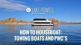How to houseboat: Towing boats and PWCs