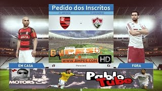 Flamengo VS. Fluminense - Pedido dos Inscritos - PES 2016 BMPES