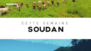 INTÉGRALE - Destination Francophonie  - DESTINATION SOUDAN