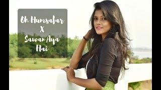 Oh Humsafar MashUp - Neha Kakkar   Tony Kakkar   Cover by Subhechha Mohanty ft. Aasim Ali