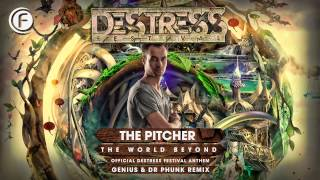 The Pitcher - The World Beyond (Destress Festival Anthem 2015) (Dr. Phunk & Genius Remix)