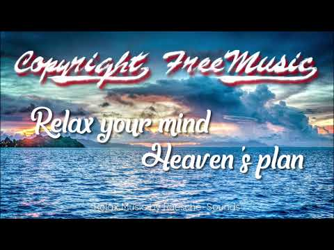 Copyright Free Relax Music - Relax your mind - Heaven's plan