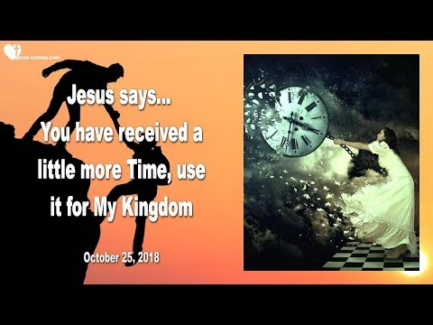 YOU HAVE BEEN GIVEN A LITTLE MORE TIME... USE IT FOR MY KINGDOM ❤️ Love Letter from Jesus
