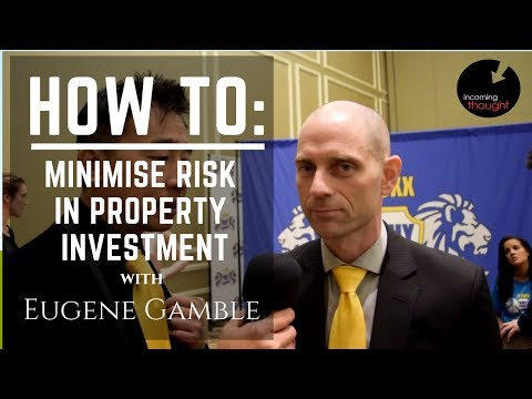 Ben Chai - Eugene Gamble: How to Minimise Risk with Property Investment